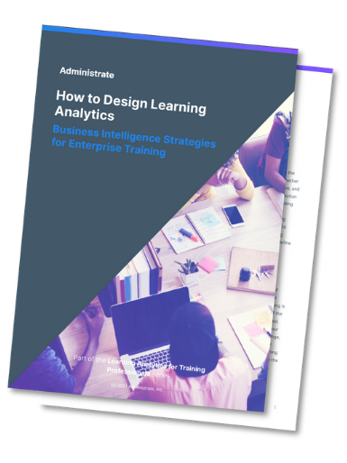 How to Design Learning Analytics – Business Intelligence Strategies for Enterprise Training