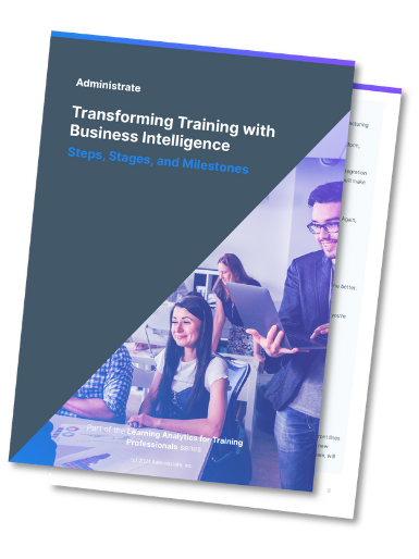 Transforming Training with Business Intelligence – Steps, Stages, and Milestones