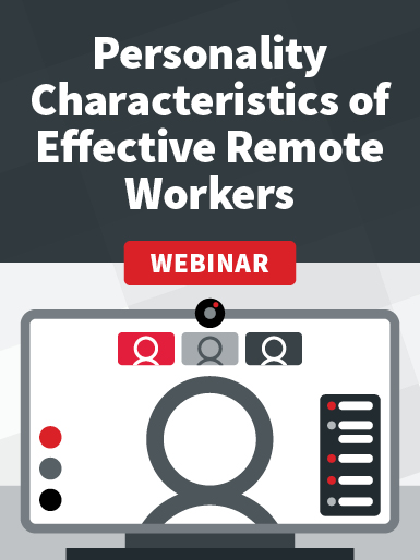 Remote Series: Personality Characteristics of Effective Remote Employees
