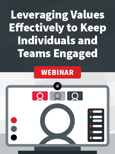 Remote Series: Leverage Values to Keep Individuals and Teams Engaged